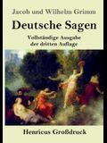 Deutsche Sagen (Großdruck): Vollständige Ausgabe der dritten Auflage