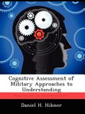 Cognitive Assessment of Military Approaches to Understanding