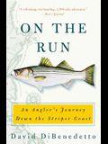 On the Run: An Angler's Journey Down the Striper Coast