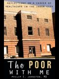 The Poor with Me: Reflections on a Career of Healthcare in the Inner City