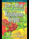 Tree & Shrub Gardening for Washington & Oregon