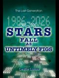 1986-2026 Stars Fall as Untimely Figs: The Last Generation