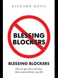 Blessing Blockers: How to Spot Them and Have Them Removed from Your Life