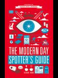 The Modern Day Spotter's Guide: A Collection of the Everyday Weird & Wonderful