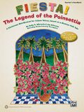 Fiesta! the Legend of the Poinsettia: A Christmas Mini-Musical for Unison Voices, Based on a Mexican Folk Tale