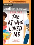 The A.I. Who Loved Me