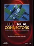Electrical Connectors: Design, Manufacture, Test, and Selection