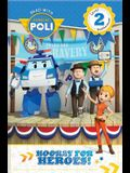 Read with Robocar Poli: Hooray for the Heroes!