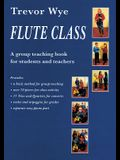 Flute Class: A Group Teaching Book for Students and Teachers