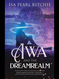 Awa and the Dreamrealm: Dreamweavers Book 1