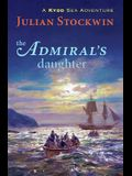 The Admiral's Daughter: A Kydd Sea Adventure