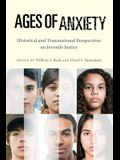 Ages of Anxiety: Historical and Transnational Perspectives on Juvenile Justice