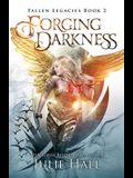 Forging Darkness