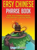 Easy Chinese Phrase Book: Over 1500 Common Phrases For Everyday Use and Travel