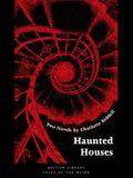 Haunted Houses: Two Novels