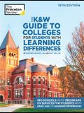 The K&w Guide to Colleges for Students with Learning Differences, 15th Edition: 325+ Schools with Programs or Services for Students with Adhd, Asd, or