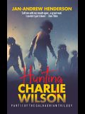 Hunting Charlie Wilson: (Revised and Updated)