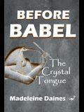 Before Babel: The Crystal Tongue