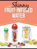The Skinny Fruit-Infused Water Recipe Book