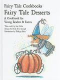 Fairy Tale Desserts: A Cookbook for Young Readers and Eaters