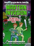 Martian Invasion: Tales of a Terrarian Warrior, Book Four
