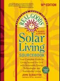 Real Goods Solar Living Sourcebook: Your Complete Guide to Living Beyond the Grid with Renewable Energy Technologies and Sustainable Living - 14th Edi