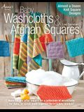 Baby Washcloths & Afghan Squares: Almost a Dozen Knit Square Designs (Annie's Knitting)