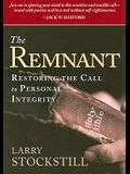 The Remnant: Restoring Integrity to American Ministry