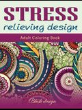 Stress relieving Design: Adult Coloring Book