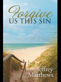 Forgive Us This Sin