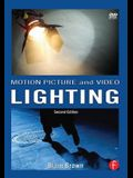Motion Picture and Video Lighting [With Dvdrom]