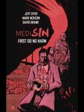 Medisin: First Do No Harm