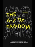 THE A-Z of FANDOM: Harness the Power of Fans to Make World-Changing Brands.