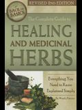 The Complete Guide to Growing Healing and Medicinal Herbs: Everything You Need to Know Explained Simply Revised 2nd Edition