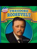 Theodore Roosevelt: The 26th President