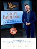 Shift Happens!: Live an Inspired Life with Dr. Robert Holden