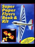 Super Paper Flyers Book and Kit [With 50 White & 60 Paper, Decals, Glue Stick, Markers and * and Decoratively-Shaped, Alphabet, & N