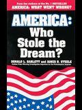 America: Who Stole the Dream?