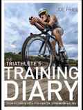 The Triathlete's Training Diary: Your Ultimate Tool for Faster, Stronger Racing, 2nd Ed.