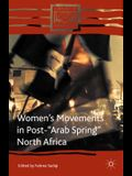 Women's Movements in Post-arab Spring North Africa