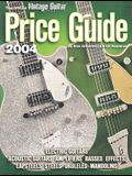 The Official Vintage Guitar Magazine Price Guide, 2004 Edition: Electric and Acoustic Guitars * Amps * Basses * Effects * Lapsteels * Steels * Ukulele