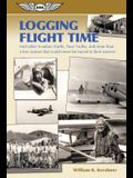 Logging Flight Time: And Other Aviation Truths, Near-Truths, and More Than a Few Rumors That Could Never Be Traced to Their Sources