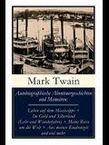 Autobiographische Abenteuergeschichten und Memoiren: Leben auf dem Mississippi + Im Gold-und Silberland (Lehr-und Wanderjahre) + Meine Reise um die We