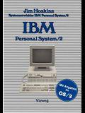 IBM Personal System/2: Beschreibung Einsatz Anwendung Technische Details