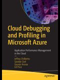 Cloud Debugging and Profiling in Microsoft Azure: Application Performance Management in the Cloud