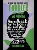 Toddler Development and Parenting: Handbook for The Toddler Age and Stage, How to Be a Confident Respectful Modern Parent in Dealing With Tantrums & U