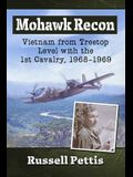 Mohawk Recon: Vietnam from Treetop Level with the 1st Cavalry, 1968-1969