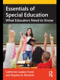Essentials of Special Education: What Educators Need to Know
