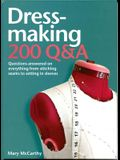 Dressmaking: 200 Q&A: Questions Answered on Everything from Stitching Seams to Setting in Sleeves