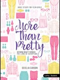 More Than Pretty - Teen Girls' Bible Study Book: Defining Beauty Through the Lens of Scripture